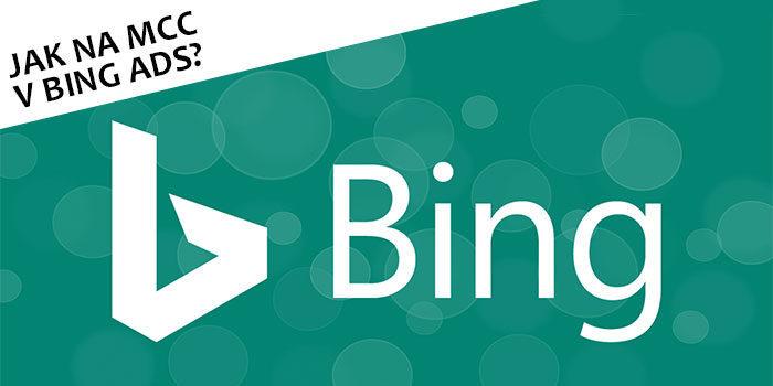 Jak na MCC v Bing Ads?
